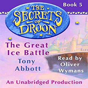 The Great Ice Battle: The Secrets of Droon, Book 5 | [Tony Abbott]