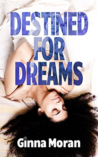Destined For Dreams: Book One by Ginna Moran ebook deal