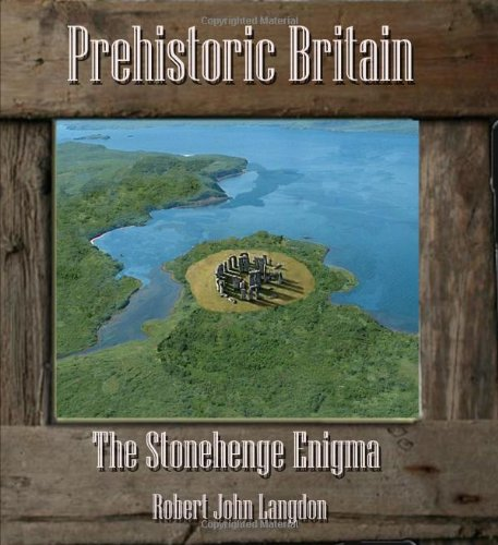 Prehistoric Britain: The Stonehenge Enigma PDF