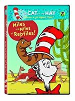 The cat in the hat knows a lot about that. / Miles and miles of reptiles