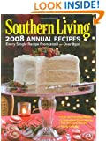 Southern Living 2008 Annual Recipes: Every Single Recipe from 2008