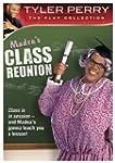 Tyler Perry's Madea's Class Reunion -...