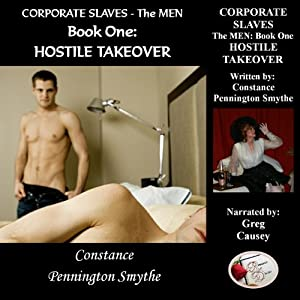 Corporate Slaves - The Men, Book 1: Hostile Takeover | [Constance Pennington Smythe]