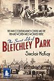 The Secret Life of Bletchley Park (Large Print Edition) Sinclair McKay