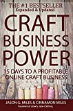 Craft Business Power: 15 Days To A Profitable Online Craft Business
