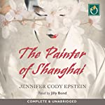 The Painter of Shanghai | Jennifer Cody Epstein