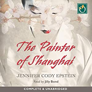 The Painter of Shanghai | [Jennifer Cody Epstein]
