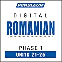 Romanian Phase 1, Unit 21-25: Learn to Speak and Understand Romanian with Pimsleur Language Programs Audiobook by  Pimsleur Narrated by  Pimsleur