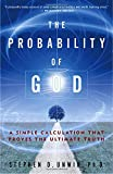 The Probability of God: A Simple Calculation That Proves the Ultimate Truth