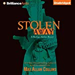Stolen Away: A Novel of the Lindbergh Kidnapping   Max Allan Collins
