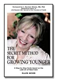 img - for The Secret Method for Growing Younger - A Step-by-Step Anti-Aging Process Using the Law of Attraction to Help You Stop Aging, Grow Younger & Enjoy Life book / textbook / text book