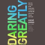 Daring Greatly by Brene Brown on Audible