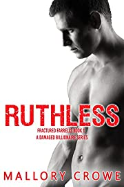 Ruthless (Fractured Farrells: A Damaged Billionaire Series Book 1)