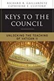 Keys to the Council: Unlocking the Teaching of Vatican II