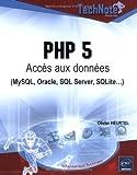 echange, troc Olivier Heurtel - PHP 5 : Accès aux données (MySQL, Oracle, SQL Server, SQLite...)