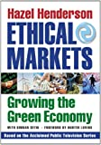 Ethical Markets: Growing the Green Economy (1933392231) by Hazel Henderson