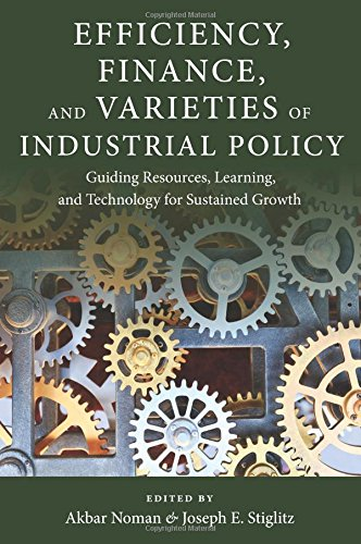 efficiency-finance-and-varieties-of-industrial-policy-guiding-resources-learning-and-technology-for-
