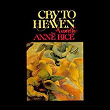 Cry to Heaven | Livre audio Auteur(s) : Anne Rice Narrateur(s) : Tim Curry
