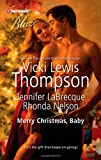 Merry Christmas, Baby: It's Christmas, Cowboy!Northern FantasyHe'll Be Home for Christmas (Harlequin Blaze) (0373796552) by Thompson, Vicki Lewis