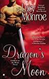 Dragon's Moon (A Children of the Moon Novel) by Lucy Monroe