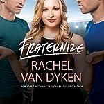 Fraternize: Players Game, Book 1   Rachel Van Dyken