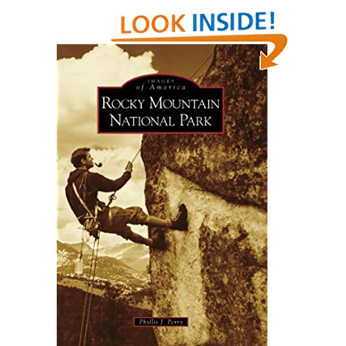 Rocky Mountain National Park (Images of America: Colorado) (Images of America (Arcadia Publishing)) Phyllis J. Perry