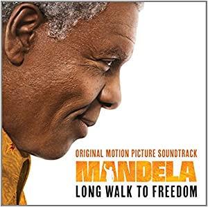 Mandela Long Walk To Freedom (Original Motion Picture Soundtrack)