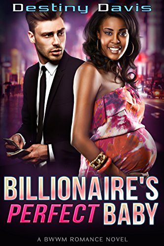 Billionaire's Perfect Baby: A BWWM Pregnancy Romance