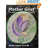 Mother Grief: a Daughter's Journey from Sorrow to Selfhood