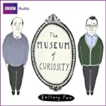 The Museum of Curiosity: The Complete Gallery 2 | Dan Schrieber,Richard Turner