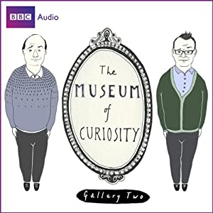 The Museum of Curiosity: The Complete Gallery 2 Radio/TV Program