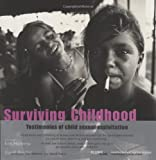 img - for Surviving Childhood: Testimonies of Child Sexual Exploitation book / textbook / text book