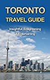 Toronto Travel Guide - 3 Day Guide: Sightseeing, Surrounding, Fun, Museums & Nightlife