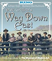 Way Down East [Blu-ray] Directed by D.W. Griffith – A Kino Classic