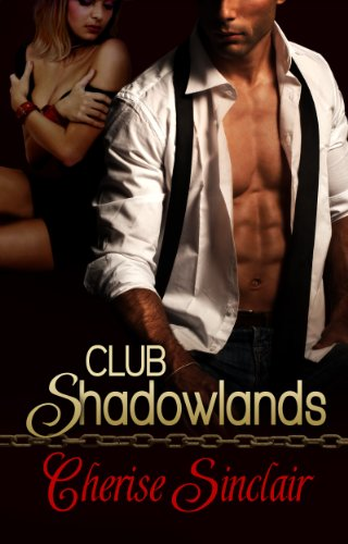 Club Shadowlands (Masters of the Shadowlands) by Cherise Sinclair