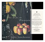 John Lanchester The Debt to Pleasure