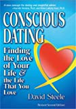 Conscious Dating: Finding the Love of Your Life & the Life That You Love