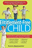 img - for The Entitlement-Free Child: Raising Confident and Responsible Kids in a