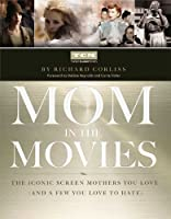 Mom in the Movies: The Iconic Screen Mothers You Love
