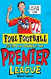 The Ups and Downs of the Premier League (Foul Football) Michael Coleman
