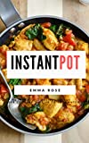Instant Pot: 50 Incredible Recipes To Cut Your Cooking Time Up To 10 Minutes
