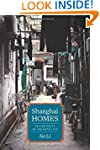 Shanghai Homes: Palimpsests of Privat...