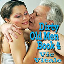 Dirty Old Men, Book 4 Audiobook by Vic Vitale Narrated by Jonathan Strong