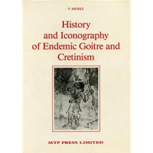 Amazon.com: History and Iconography of Endemic Goitre and ...