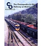 The Chesapeake & Ohio Railway at Mid-Century (C and O for Progress) (Hardback) - Common