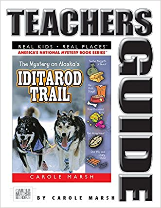 The Mystery on the Iditarod Trail (Real Kids, Real Places) (Teacher's Guide) (Carole Marsh Mysteries (Paperback))