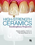 High-Strength Ceramics: A Collaboration of Science, Industry, Clinical, and Laboratory Expertise