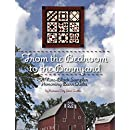From the Bedroom to the Barnyard: A 9 Block Sampler Honoring Barn Quilts