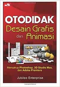 Otodidak Desain Grafis dan Animasi (Indonesian Edition): Jubilee