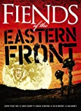 Fiends Of The Eastern Front Gerry Finley-Day